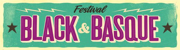 FESTIVAL BLACK & BASQUE@ BAYONNE